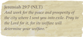 Jeremiah 29:7 (NLT)